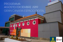 Programa Agosto/Diciembre 2019 Gran Canaria Espacio Digital