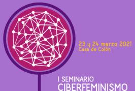 La Casa de Colón acoge el primer seminario sobre ciberfeminismo para tratar la cuestión de género desde el activismo digital en internet
